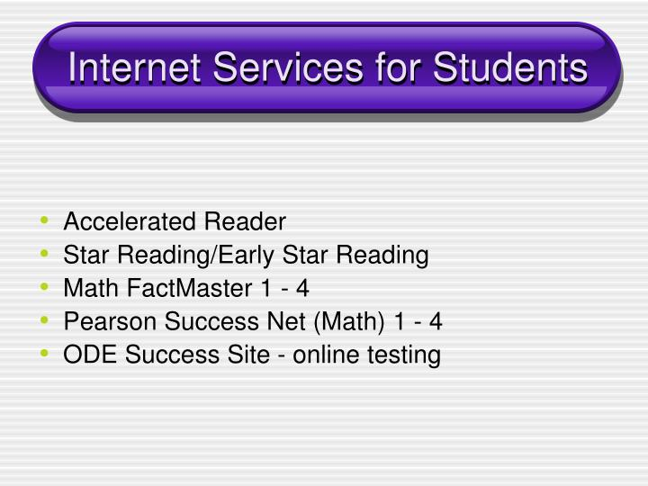 Internet Services for Students