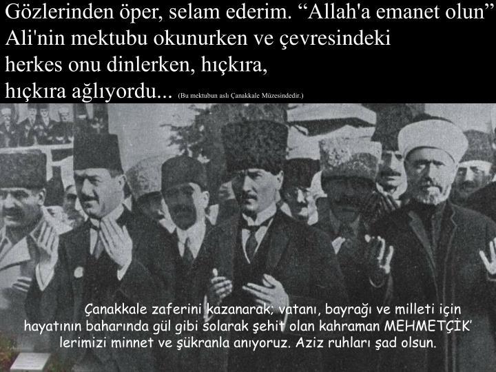 """Gözlerinden öper, selam ederim. """"Allah'a emanet olun"""""""