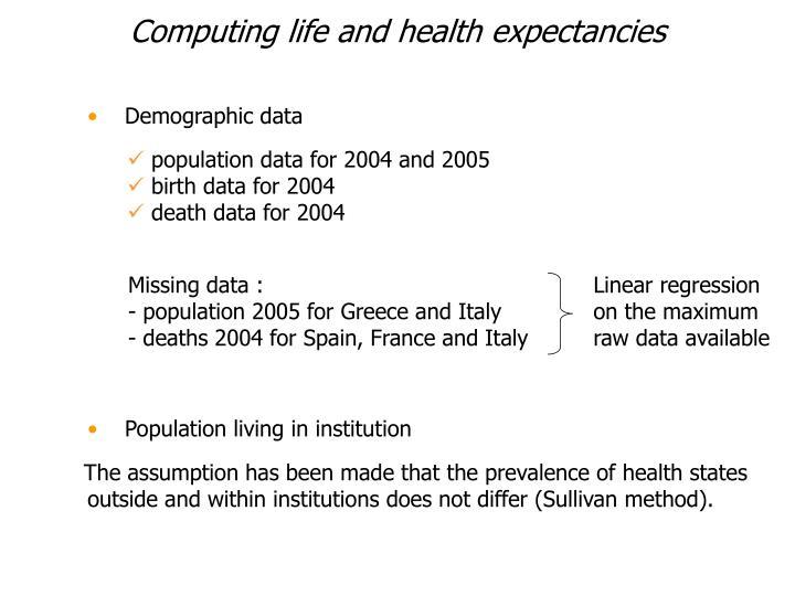 Computing life and health expectancies