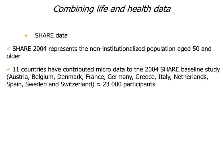 Combining life and health data