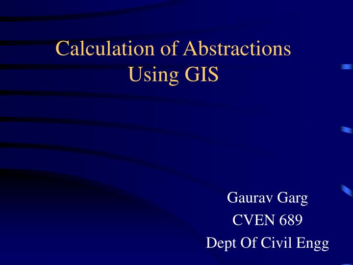 Calculation of abstractions using gis