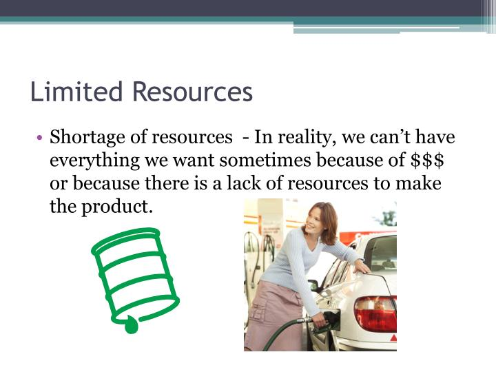 Limited Resources