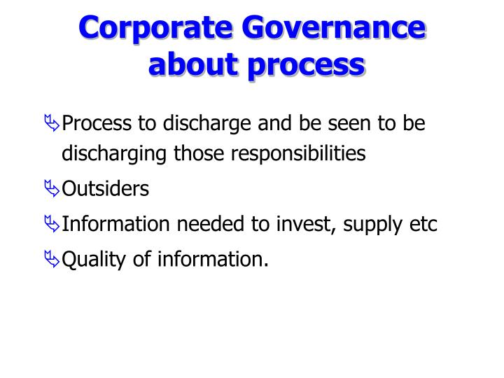 corporate governance means the process and Governance processes – governing and governed in a bpm implementation   and goals, and implementing good ways to measure it's performance  to  business process management should define a set of policies, roles,.