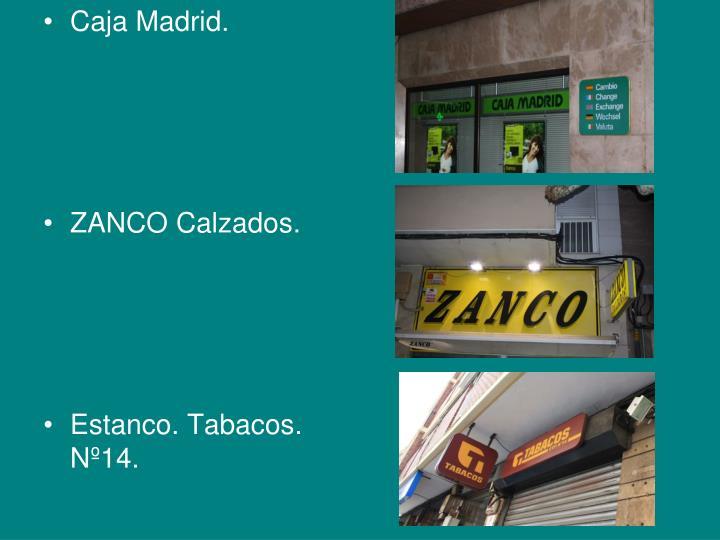 Caja Madrid.