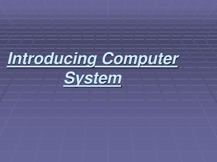 introducing computer system n.