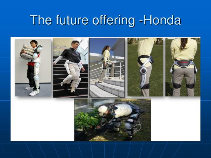The future offering -Honda