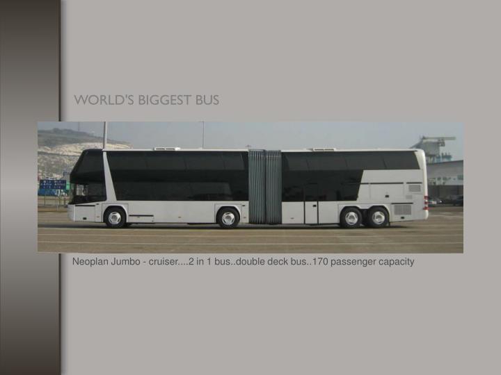 Neoplan Jumbo - cruiser....2 in 1 bus..double deck bus..170 passenger capacity