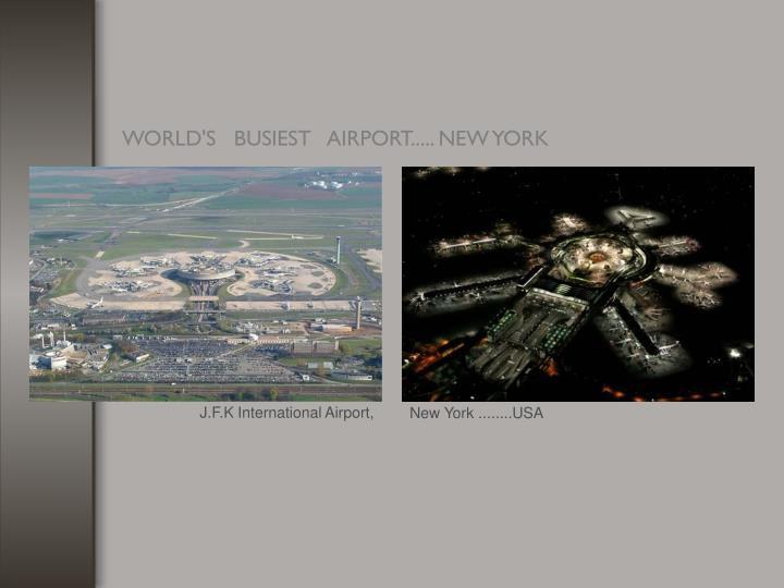 J.F.K International Airport,