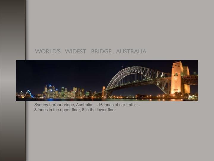 Sydney harbor bridge, Australia ....16 lanes of car traffic...