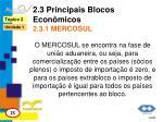 2 3 principais blocos econ micos 2 3 1 mercosul1