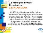 2 3 principais blocos econ micos 2 3 2 alalc aladi
