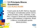 2 3 principais blocos econ micos 2 3 2 alalc aladi1