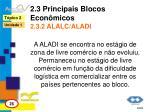 2 3 principais blocos econ micos 2 3 2 alalc aladi2
