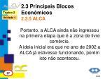 2 3 principais blocos econ micos 2 3 5 alca1