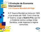 2 evolu o da economia internacional 2 6 ii guerra mundial at hoje