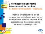 3 forma o da economia internacional de um pa s 3 1 com rcio internacional importa o