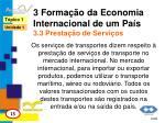 3 forma o da economia internacional de um pa s 3 3 presta o de servi os