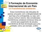 3 forma o da economia internacional de um pa s 3 4 transfer ncias unilaterais