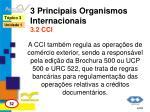 3 principais organismos internacionais 3 2 cci1