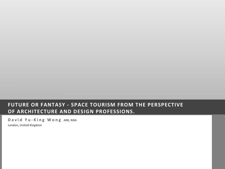 future or fantasy space tourism from the perspective of architecture and design professions n.