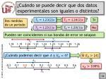 cu ndo se puede decir que dos datos experimentales son iguales o distintos