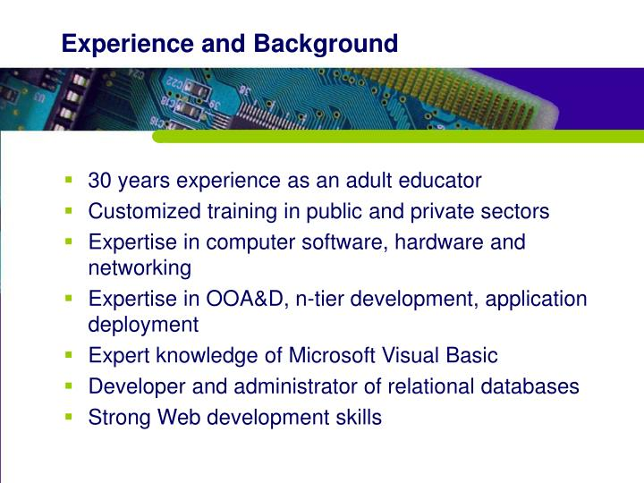 Experience and background