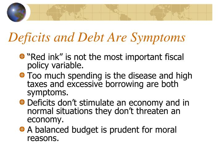 Deficits and Debt Are Symptoms