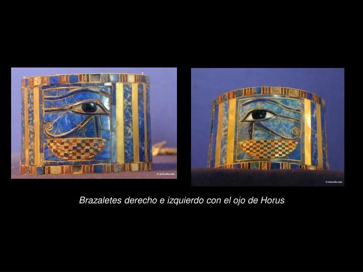 Brazaletes derecho e izquierdo con el ojo de Horus