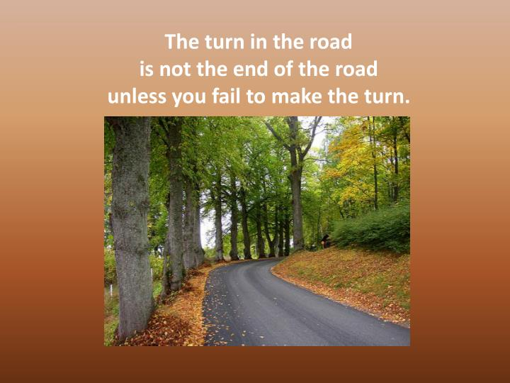 The turn in the road