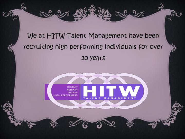 We at HITW Talent Management have been recruiting