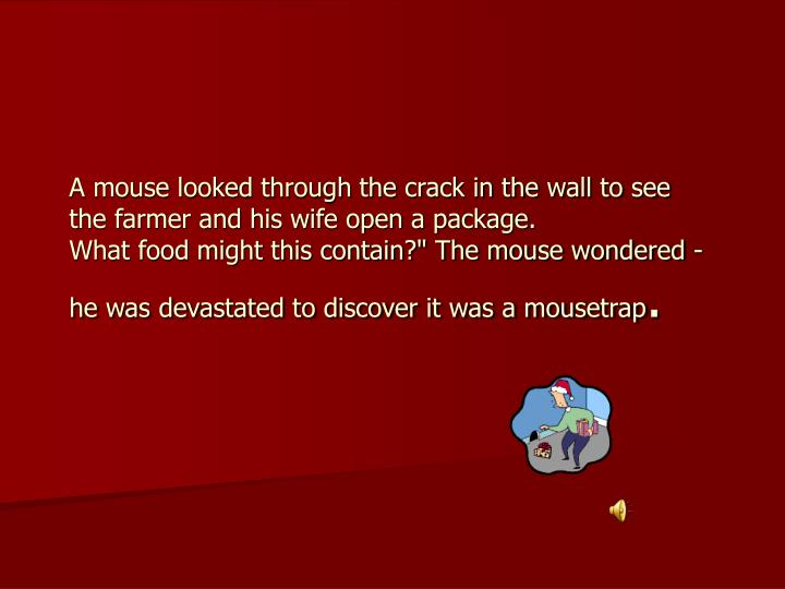 A mouse looked through the crack in the wall to see the farmer and his wife open a package.