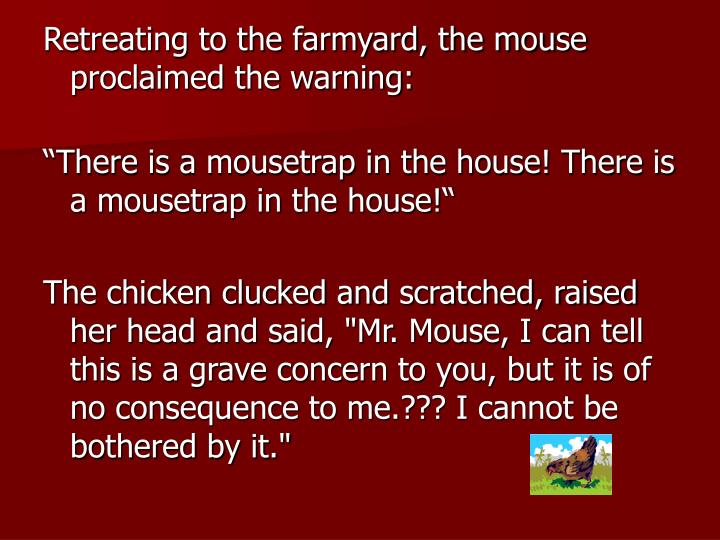 Retreating to the farmyard, the mouse proclaimed the warning: