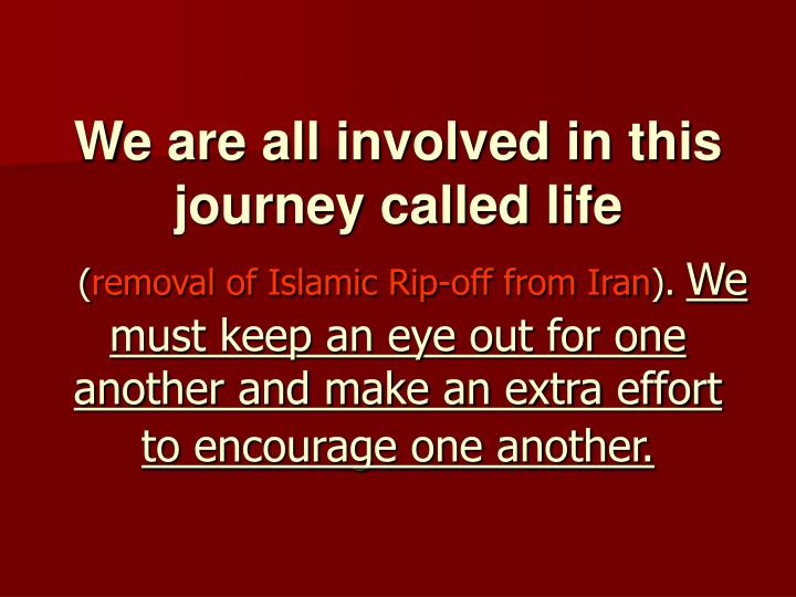 We are all involved in this journey calledlife