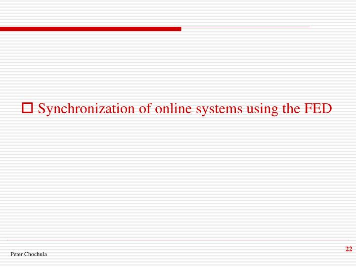 Synchronization of online systems using the FED