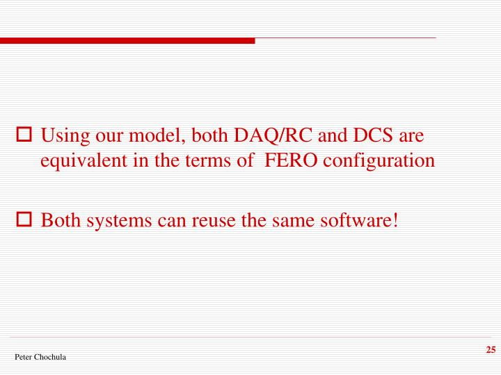 Using our model, both DAQ/RC and DCS are equivalent in the terms of  FERO configuration