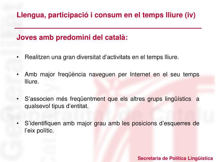 Llengua, participació i consum en el temps lliure (iv)