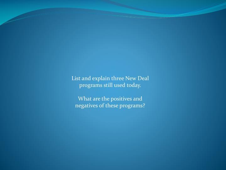 List and explain three New Deal programs still