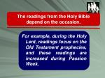 the readings from the holy bible depend on the occasion