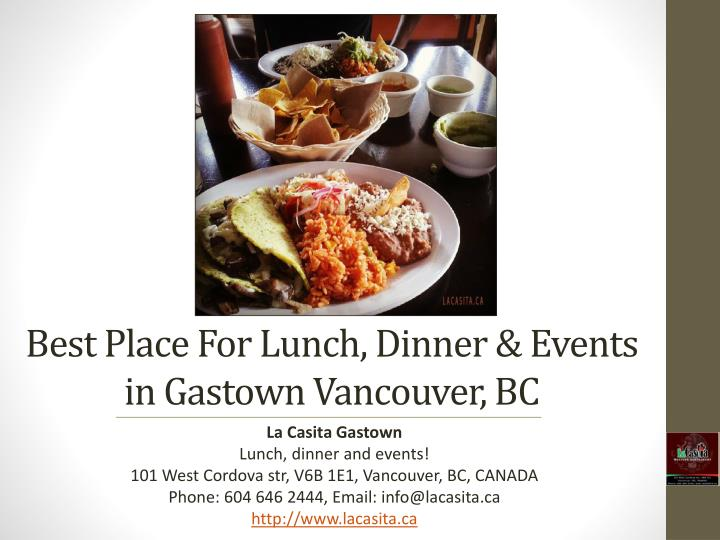 best place for lunch dinner events in gastown vancouver bc n.