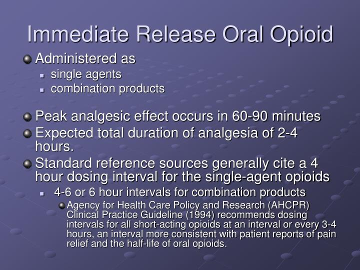 Immediate Release Oral Opioid