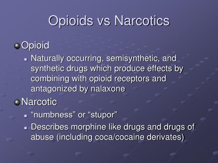 Opioids vs Narcotics
