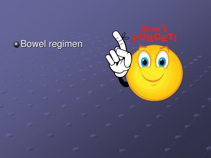 Bowel regimen
