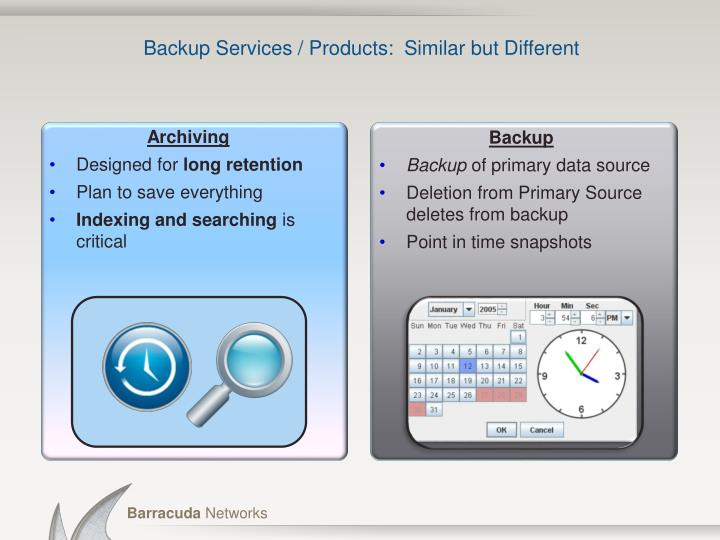 Backup Services / Products:  Similar but Different