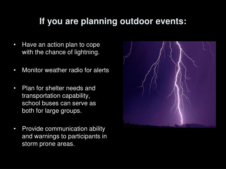 If you are planning outdoor events: