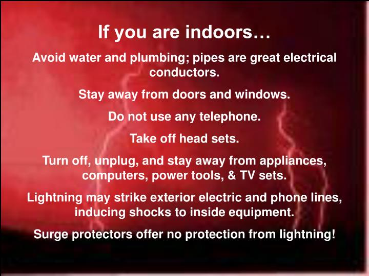 If you are indoors…