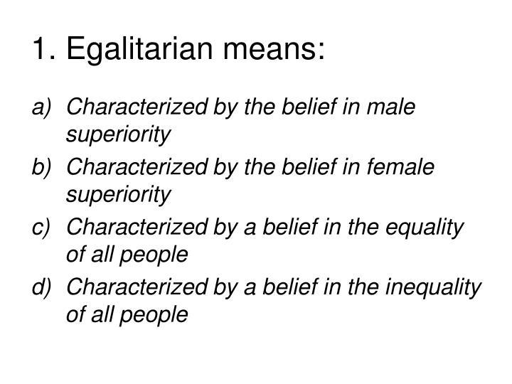 1 egalitarian means
