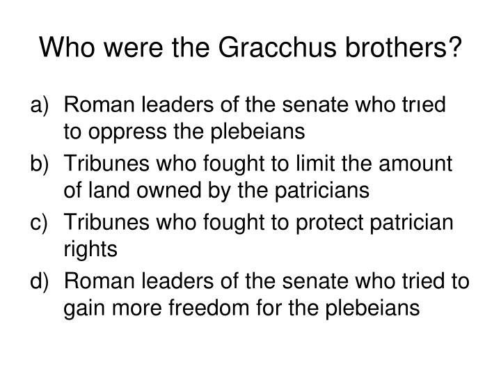 Who were the Gracchus brothers?