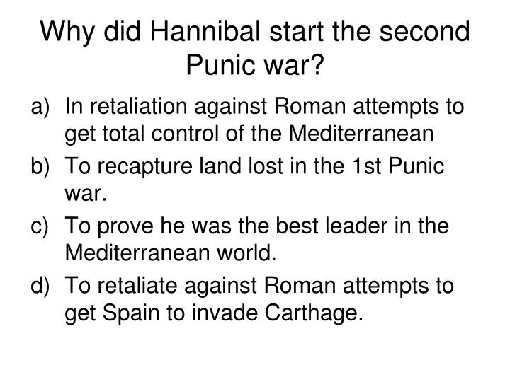 Why did Hannibal start the second Punic war?