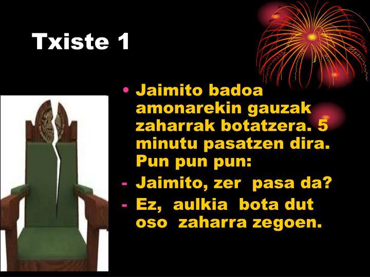 Txiste 1