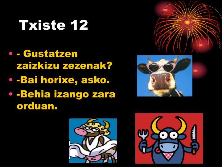 Txiste 12